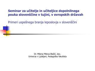 Seminar za ucitelje in uciteljice dopolnilnega pouka sloven cine v tujini, v evropskih dr avah   Primeri uspe nega branj