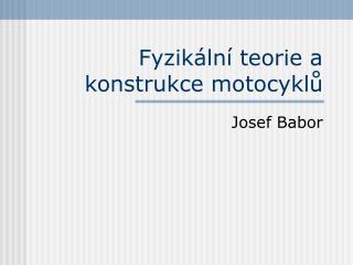 Fyzik ln  teorie a konstrukce motocyklu