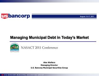 Managing Municipal Debt in Today s Market