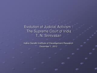 Evolution of Judicial Activism :    The Supreme Court of India T. N. Srinivasan