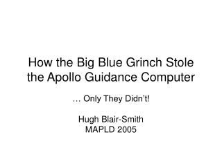 How the Big Blue Grinch Stole the Apollo Guidance Computer