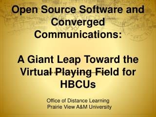 Open Source Software and Converged Communications:   A Giant Leap Toward the Virtual Playing Field for HBCUs