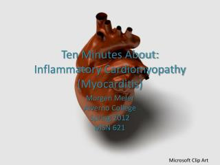 Ten Minutes About:  Inflammatory Cardiomyopathy Myocarditis