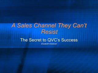 A Sales Channel They Can t Resist