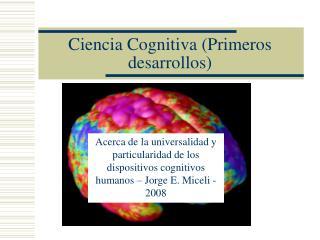 Ciencia Cognitiva Primeros desarrollos