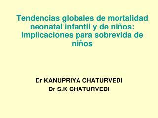 Tendencias globales de mortalidad neonatal infantil y de ni os: implicaciones para sobrevida de ni os