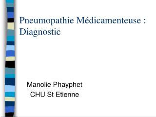 Pneumopathie M dicamenteuse : Diagnostic