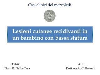 Tutor                                                                             AIF Dott. R. Della Casa