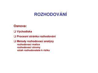 ROZHODOV N