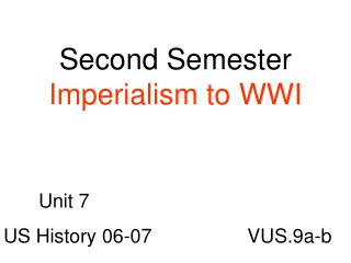 Second Semester Imperialism to WWI