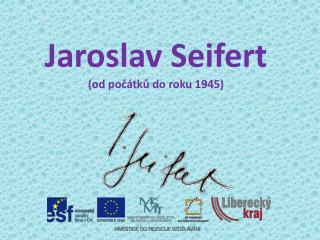 Jaroslav Seifert od poc tku do roku 1945