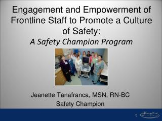 Engagement and Empowerment of Frontline Staff to Promote a Culture of Safety:  A Safety Champion Program
