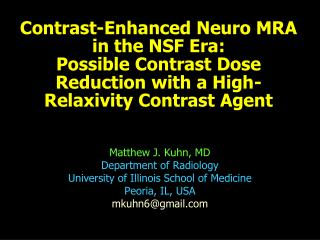 Contrast-Enhanced Neuro MRA  in the NSF Era:  Possible Contrast Dose Reduction with a High- Relaxivity Contrast Agent