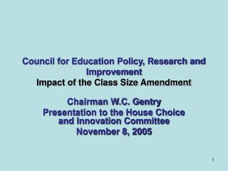 Council for Education Policy, Research and Improvement Impact of the Class Size Amendment