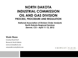 North Dakota industrial commission oil and gas division process, procedure and regulation