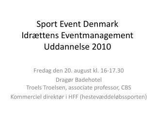Sport Event Denmark  Idr ttens Eventmanagement Uddannelse 2010