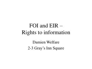 FOI and EIR    Rights to information