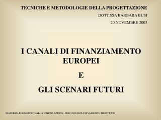 TECNICHE E METODOLOGIE DELLA PROGETTAZIONE DOTT.SSA BARBARA BUSI  20 NOVEMBRE 2003