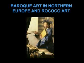 Baroque Art in Northern Europe and Rococo Art
