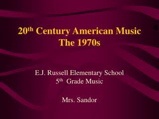 20th Century American Music The 1970s