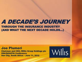 A DECADE S JOURNEY THROUGH THE INSURANCE INDUSTRY AND WHAT THE NEXT DECADE HOLDS