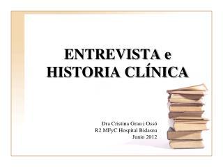 ENTREVISTA e HISTORIA CL NICA