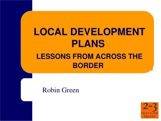 LOCAL DEVELOPMENT PLANS  LESSONS FROM ACROSS THE BORDER