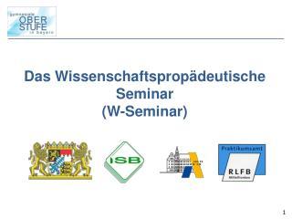 Das Wissenschaftsprop deutische Seminar W-Seminar