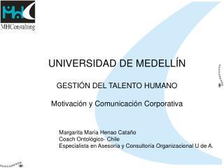 UNIVERSIDAD DE MEDELL N  GESTI N DEL TALENTO HUMANO  Motivaci n y Comunicaci n Corporativa