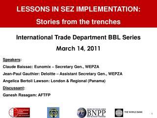 Speakers: Claude Baissac: Eunomix   Secretary Gen., WEPZA Jean-Paul Gauthier: Deloitte   Assistant Secretary Gen., WEPZA