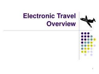 Electronic Travel Overview