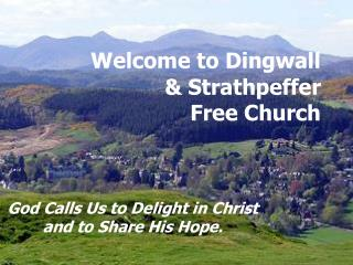 Welcome to Dingwall  Strathpeffer                Free Church
