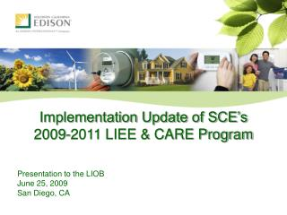 Implementation Update of SCE s 2009-2011 LIEE  CARE Program