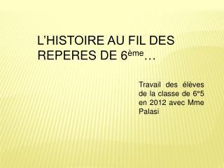 L HISTOIRE AU FIL DES REPERES DE 6 me