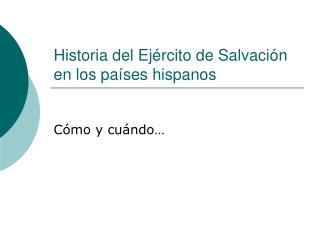 Historia del Ej rcito de Salvaci n en los pa ses hispanos
