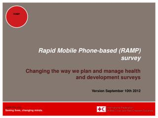 Rapid Mobile Phone-based RAMP survey