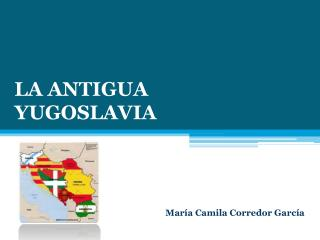 LA ANTIGUA  YUGOSLAVIA