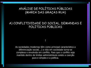AN LISE DE POL TICAS P BLICAS MARIA DAS GRA AS RUA   A CONFLITIVIDADE DO SOCIAL, DEMANDAS E POL TICAS P BLICAS
