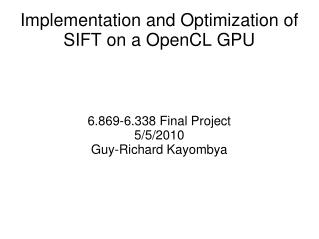 Implementation and Optimization of SIFT on a OpenCL GPU