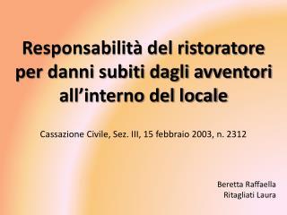 Responsabilit  del ristoratore  per danni subiti dagli avventori all interno del locale  Cassazione Civile, Sez. III, 15