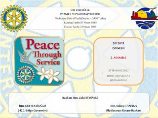 U.R. 2420 B LGE ISTANBUL TUZLA ROTARY KUL B  The Rotary Club of Tuzla District   2420 Turkey Kurulus Tarihi: 07 Nisan 19