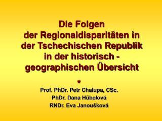 Die Folgen  der Regionaldisparit ten in der Tschechischen Republik  in der historisch - geographischen  bersicht