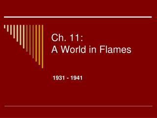 Ch. 11: A World in Flames