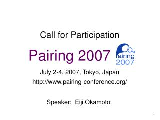 Call for Participation    Pairing 2007 __    July 2-4, 2007, Tokyo, Japan   pairing-conference