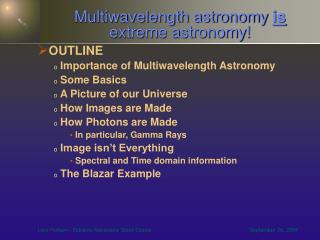 Multiwavelength astronomy is extreme astronomy