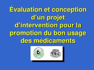 valuation et conception d un projet d intervention pour la promotion du bon usage des m dicaments