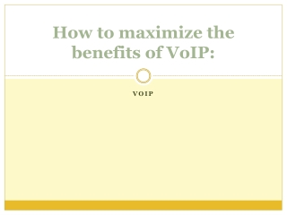 How to maximize the benefits of VoIP: