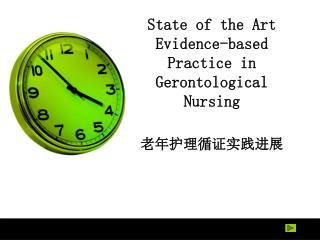 State of the Art  Evidence-based Practice in Gerontological Nursing