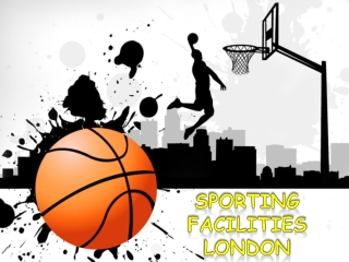 Why to Choose for Sports Facilities London