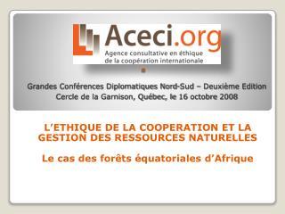 L ETHIQUE DE LA COOPERATION ET LA GESTION DES RESSOURCES NATURELLES  Le cas des for ts  quatoriales d Afrique
